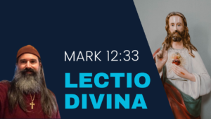 Image of Jesus with His sacred heart and the words Lectio Divina Mark 12:33