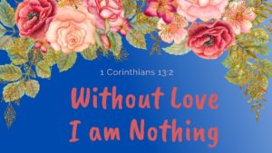 Flowerers surround the words of 1 Corinthians 13:2
